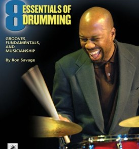 Eight Essentials of Drumming: Grooves, Fundamentals, and Musicianship (Drum Set Instruction)